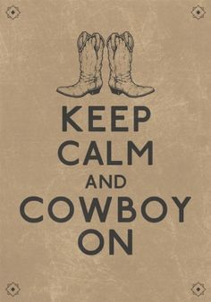Keep calm and cowboy on :o)