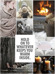 Hold on to that cozy feeling