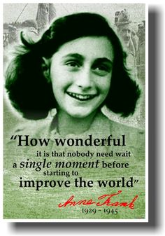 "Anne Frank - ""How Wonderful It Is That Nobody Need Wait..."" - History Classroom Poster"