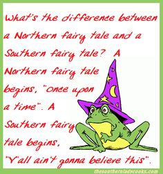 Northern vs. Southern fairy tale.......