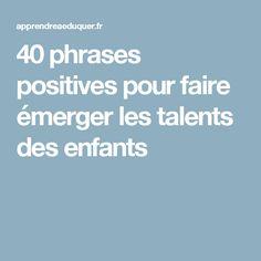 40 phrases positives pour faire émerger les talents des enfants