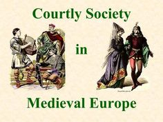 Courtly Society in Medieval Europe. Social Classes SECULAR KING NOBLES KNIGHTS MERCHANTS PROFESSIONALS CRAFTSMEN PEASANTS freemen serfs ECCLESIASTICAL.