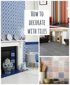 Top Tips: How to Decorate with Tiles - lots of beautiful patterns and prints with ideas on how to incorporate them into your home. Go on be adventurous. Would you give any of these a go?