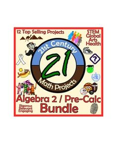 21st Century Algebra 2 / Pre-Calculus Project Bundle -- Co
