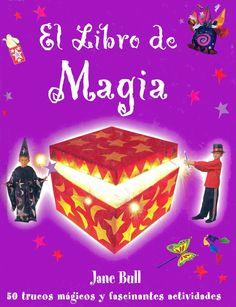 50 Trucos mágicos y fascinantes actividades: crea pociones efervescentes, que silban, burbujean y explotan o haz aparecer una bolsa mágica.