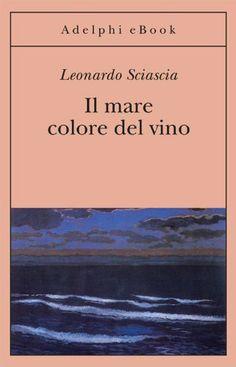 Il mare colore del vino (Gli Adelphi) (Italian Edition) by Leonardo Sciascia. $6.95. Publisher: Adelphi (December 5, 2012). 148 pages