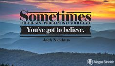 Biggest Problem is in Your Head