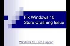 Fix Windows 10 Store Crashing Issue Browser Support, Tech Support, Windows 10