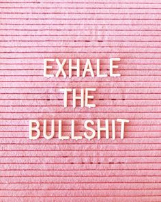 Exhale the BS