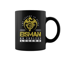 The Legend is Alive EISMAN An Endless Legend Name Mugs #gift #ideas #Popular #Everything #Videos #Shop #Animals #pets #Architecture #Art #Cars #motorcycles #Celebrities #DIY #crafts #Design #Education #Entertainment #Food #drink #Gardening #Geek #Hair #beauty #Health #fitness #History #Holidays #events #Home decor #Humor #Illustrations #posters #Kids #parenting #Men #Outdoors #Photography #Products #Quotes #Science #nature #Sports #Tattoos #Technology #Travel #Weddings #Women