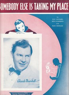 Somebody Else is Taking My Place 1937 Sheet Music Claude Thornhill Dick Howard