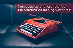 6 cosas que aprendí escribiendo 100 artículos para mi blog en WordPress http://blgs.co/Nbvku6
