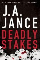 Deadly stakes : a novel by J. A. Jance