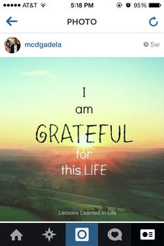 5. I am most grateful for the life Mama gave me...