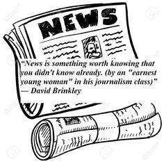 News is something worth knowing that you didn't know already - David Brinkley Quotes David Brinkley, Journalism, News, Quotes, Quotations, Journaling, Qoutes, Quote, Shut Up Quotes
