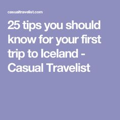 25 tips you should know for your first trip to Iceland - Casual Travelist
