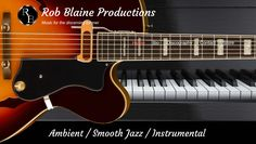 Ambient / Smooth Jazz and Instrumental music produced by Rob Blaine.