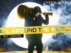Justin Bieber. All Around The World.