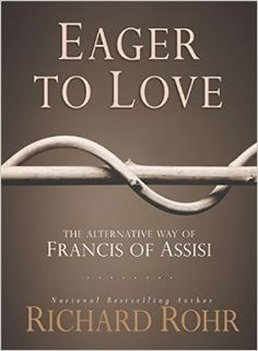 10 of my Favorite Quotes from Richard Rohr's book Eager To Love ...