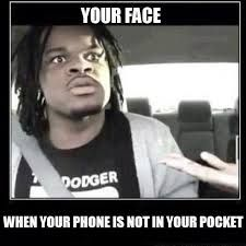 When your phone is not in your pocket
