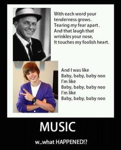 Love Frank Sinatra. That's real music