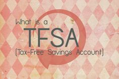 """""""TFSA Basics: A Breakdown of Everything You Need to Know."""" Have no idea what a #TSFA is? Don't you worry. Her Success blogger Carolyn breaks down what they are and how they can help you achieve your financial targets."""