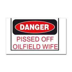 CafePress brings your passions to life with the perfect item for every occasion. Oilfield Wife, Combat Medic, Pissed Off, Good Ol, Life Is Beautiful, Drill, Special Occasion, Unique Gifts, Texas