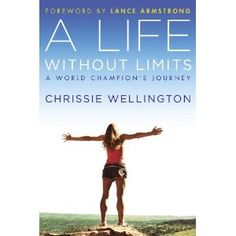 Chrissie Wellington- want to read this....