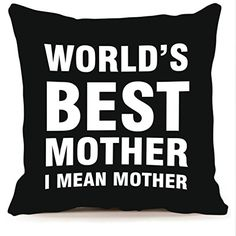 LEIOH Home Decor Cotton Linen WORLDS BEST MOTHER I MEAN MOTHER Black Throw Pillow Case Sofa Cushion Cover 18 x 18Mom Birthday GiftsMothers Day Gifts from DaughterSon ** Click image for more details. Note: It's an affiliate link to Amazon