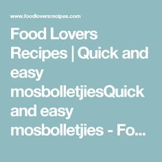 Food Lovers Recipes | Quick and easy mosbolletjiesQuick and easy mosbolletjies  - Food Lovers Recipes