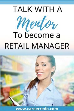 The best retail meaning comes from someone who had a great experience as a manager. Select the mentor you feel can help you learn and reach your goal. Career Change At 30, Career Change For Teachers, Midlife Career Change, New Career, Career Advice, Switching Careers, Retail Manager, Veteran Jobs