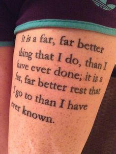 fuckyeahtattoos:  This quote is from the book A Tale of Two Cities, which happens to be my favorite book. I was very specific about the font...