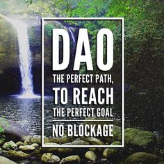 Dao - the perfect path to reach the perfect goal has no blockage