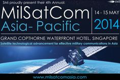 MilSatCom Asia Pacific@Grand Copthorne Waterfront Hotel, Singapore(392 Havelock Road, Singapore, 169663, Singapore) on 14-15 May, 2014@8:30 am-4:20 pm. **SMi's 4th annual, MilSatCom Asia Pacific, will bring together leading experts in the field of space technology, from global navigation satellite systems, space based ISR and missile defence. **Category: Conferences. **Price: S$999-S$2599.