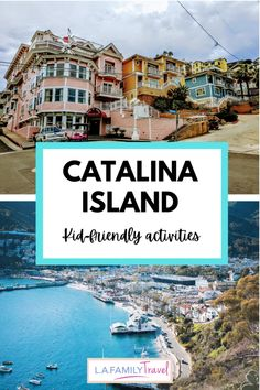 7 Best Things To Do On Catalina Island With Kids - LA Family Travel Usa Travel Map, Europe Travel Guide, Travel Guides, Family Adventure, Adventure Travel, Travel Couple, Family Travel, Usa Places To Visit, Road Trip Destinations