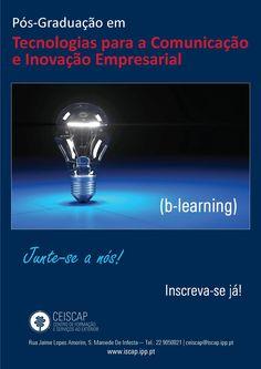 Pós-Graduação em Tecnologias para a Comunicação e Inovação Empresarial ( b-learning) Inscreva-se já!