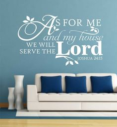 Self-adhesive Vinyl Wall Lettering Available in 3 sizes listed in SIZE drop down menu As for me and my house we will serve the Lord - Horizontal *We also have the VERTICAL version located HERE CHOOSE