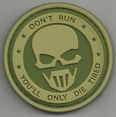 Don't Run, You'll Only Die Tired
