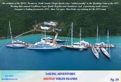 "The addition of the YCCS Marina in North Sound (Virgin Gorda) has ""added greatly"" to the Yachting Scene in the BVI.   Hosting their annual Caribbean Super Yacht Regatta and Rendevous and  experiencing much success…   Everyone is looking forward to 2013,  their 3rd. year. Here boats are arriving for the 2012 event."
