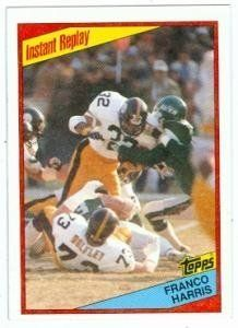Franco Harris football card (Pittsburgh Steelers) 1984 Topps #166 by Hall of Fame Memorabilia. $31.95. Franco Harris football card (Pittsburgh Steelers) 1984 Topps #166. Signed items come fully certified with Certificate of Authenticity and tamper-evident hologram.
