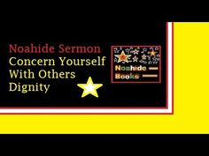 Concern Yourself With Others Dignity - Noahide Sermon Genesis 1, Torah, The Creator, Religion, How To Apply, Bible, Faith, Youtube, Books