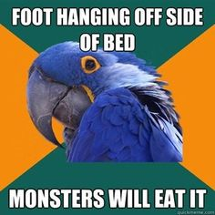 .LOL..this is a true fear of mine, I can''t fall asleep if my feet aren't covered hahah