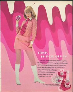 """Vintage Advertisement - """" Pink is for Girls"""".I love pink to. Sixties Fashion, Mod Fashion, Vintage Fashion, Vintage Advertisements, Vintage Ads, Vintage Pink, 1960s Advertising, Lauren Hutton, Vogue"""
