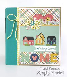 Our New Home SN@P! Binder from creative team member Traci Penrod using the Domestic Bliss collection