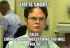 Life is short?