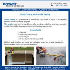 Brewer Commercial Services offers the most cost effective and efficient way to find out areas of concern within a plumbing system. Call us Smoke Testing, Commercial Plumbing, The Smoke, Outdoor Power Equipment, How To Find Out