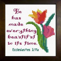 Cross Stitch Bible Verse Ecclesiastes He has made everything beautiful in it's time. Cross Stitch Charts, Cross Stitch Designs, Cross Stitching, Cross Stitch Embroidery, Scriptures, Bible Verses, Bible Art, Bible Quotes, Motivational Quotes