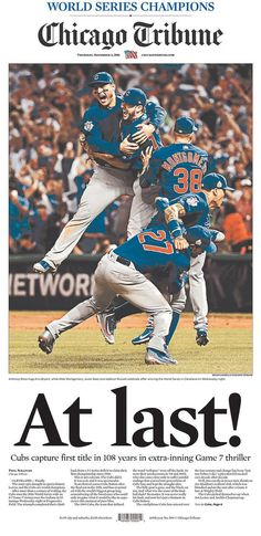 The Most Memorable Newspaper Covers From The Chicago Cubs World Series Win Chicago Baseball, Chicago Cubs Wallpaper, Cubs Players, Baseball Players, Cubs Tattoo, Cubs Games, Chicago Cubs World Series, Newspaper Cover