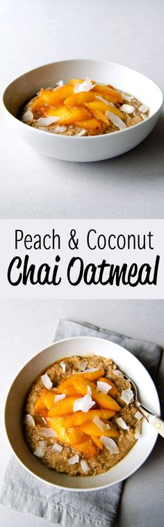Peach & Coconut Chai Oatmeal – Wake up and enjoy a perfect bowl of healthy oatmeal, with this chai oatmeal topped with warm peaches and coconut flakes. (Vegan & GF) | RECIPE at NomingthruLife.com