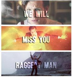 We will miss you Raggedy Man